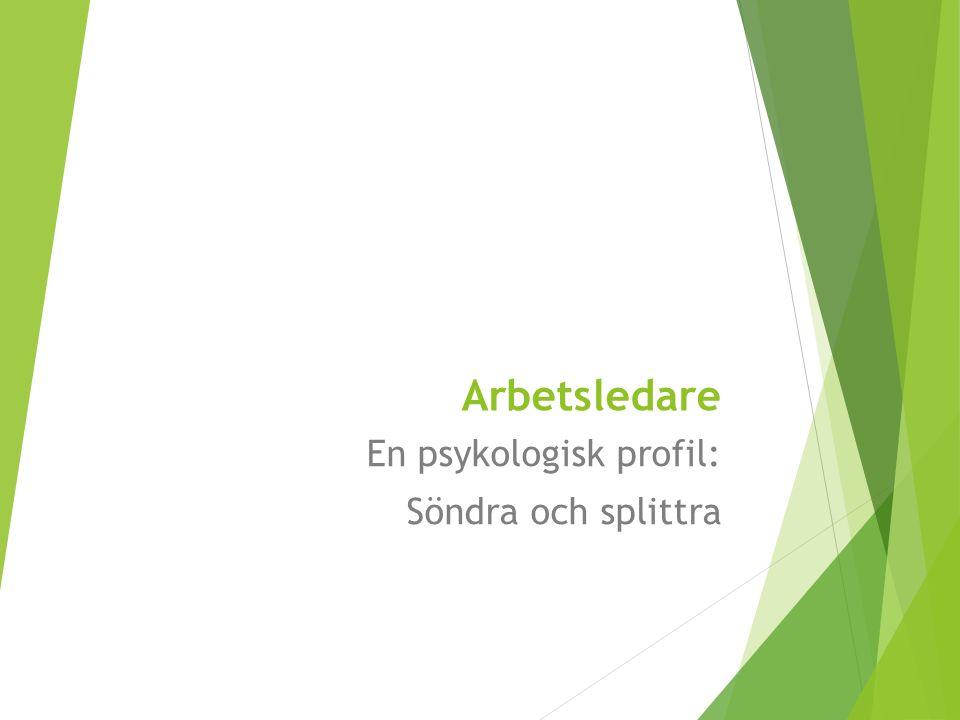 Arbetsledare En psykologisk profil: Söndra och splittra