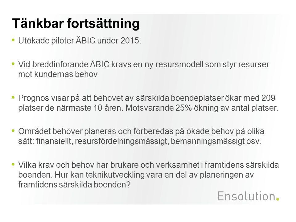 Tänkbar fortsättning Utökade piloter ÄBIC under 2015. Vid breddinförande ÄBIC krävs en ny resursmodell som styr resurser mot kundernas behov Prognos v