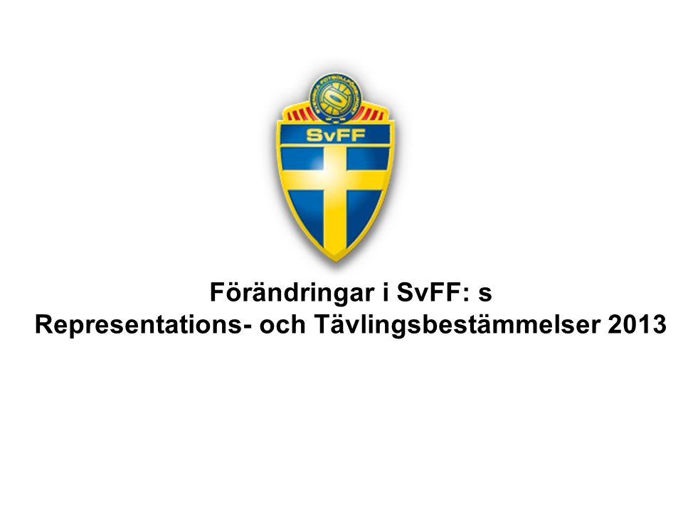 Förändringar i SvFF: s Representations- och Tävlingsbestämmelser 2013