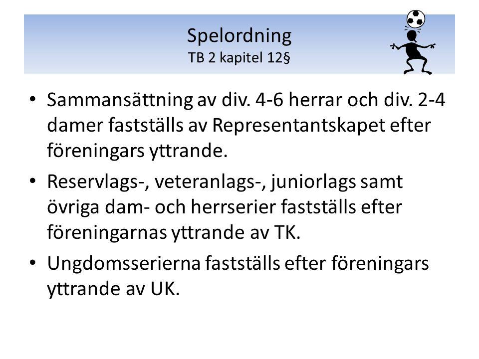 Sammansättning av div. 4-6 herrar och div. 2-4 damer fastställs av Representantskapet efter föreningars yttrande. Reservlags-, veteranlags-, juniorlag