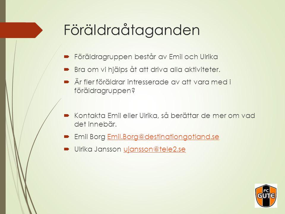 Föräldraåtaganden  Föräldragruppen består av Emil och Ulrika  Bra om vi hjälps åt att driva alla aktiviteter.  Är fler föräldrar intresserade av at