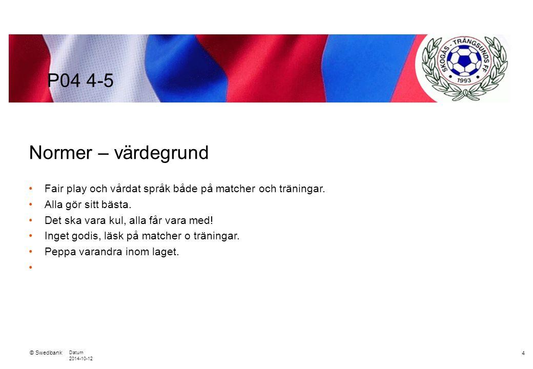 © Swedbank Datum 2014-10-12 15 Övrigt P04 4-5