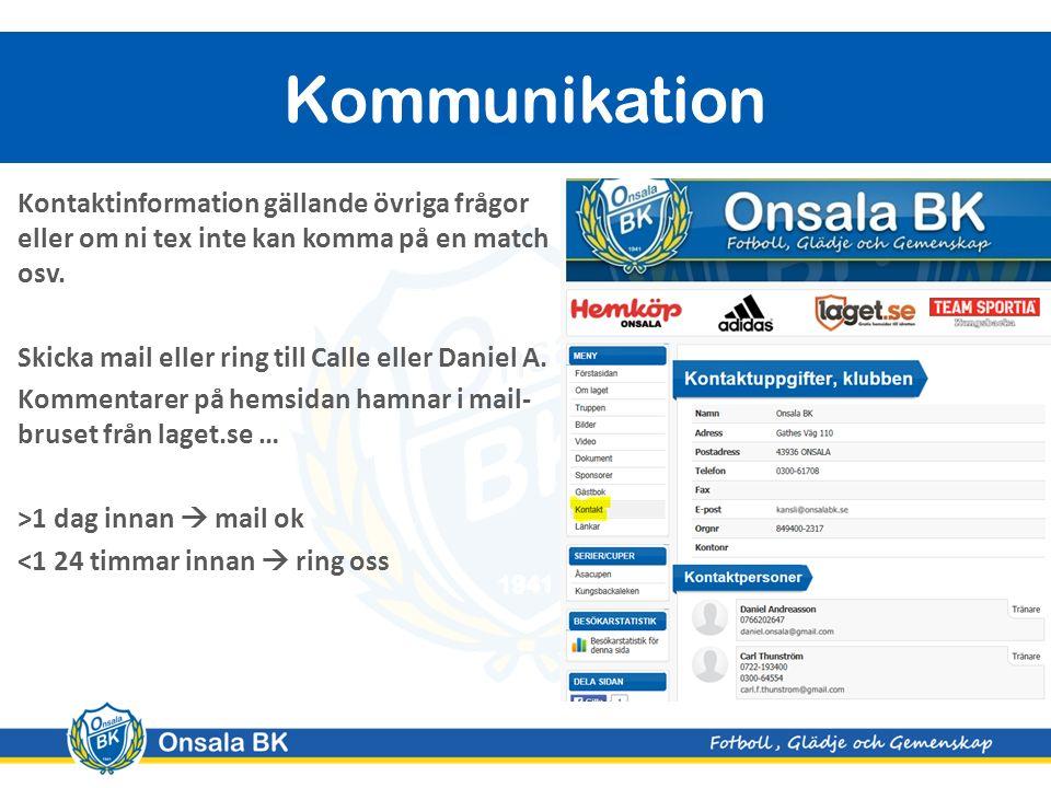 Kontaktinformation gällande övriga frågor eller om ni tex inte kan komma på en match osv.
