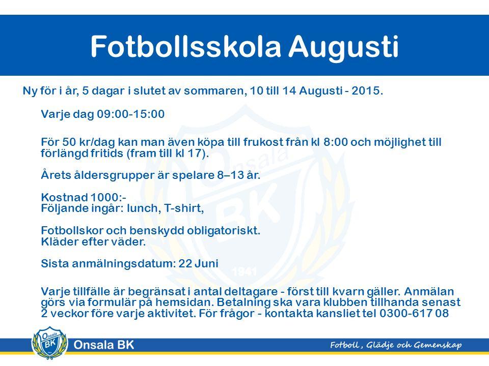 Ny för i år, 5 dagar i slutet av sommaren, 10 till 14 Augusti - 2015.