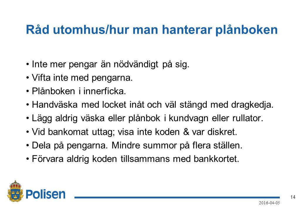 14 2016-04-05 Råd utomhus/hur man hanterar plånboken Inte mer pengar än nödvändigt på sig.