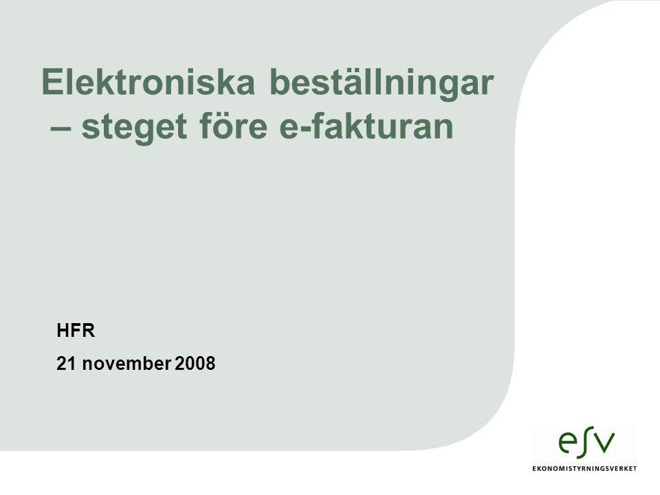 HFR 21 november 2008 Elektroniska beställningar – steget före e-fakturan