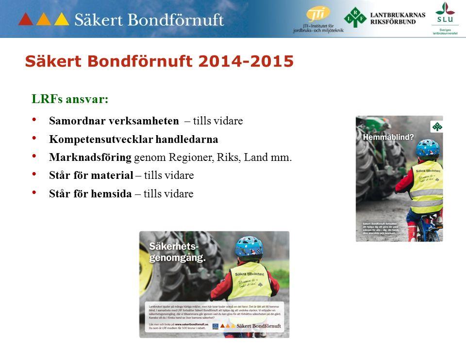 LRFs ansvar: Samordnar verksamheten – tills vidare Kompetensutvecklar handledarna Marknadsföring genom Regioner, Riks, Land mm.