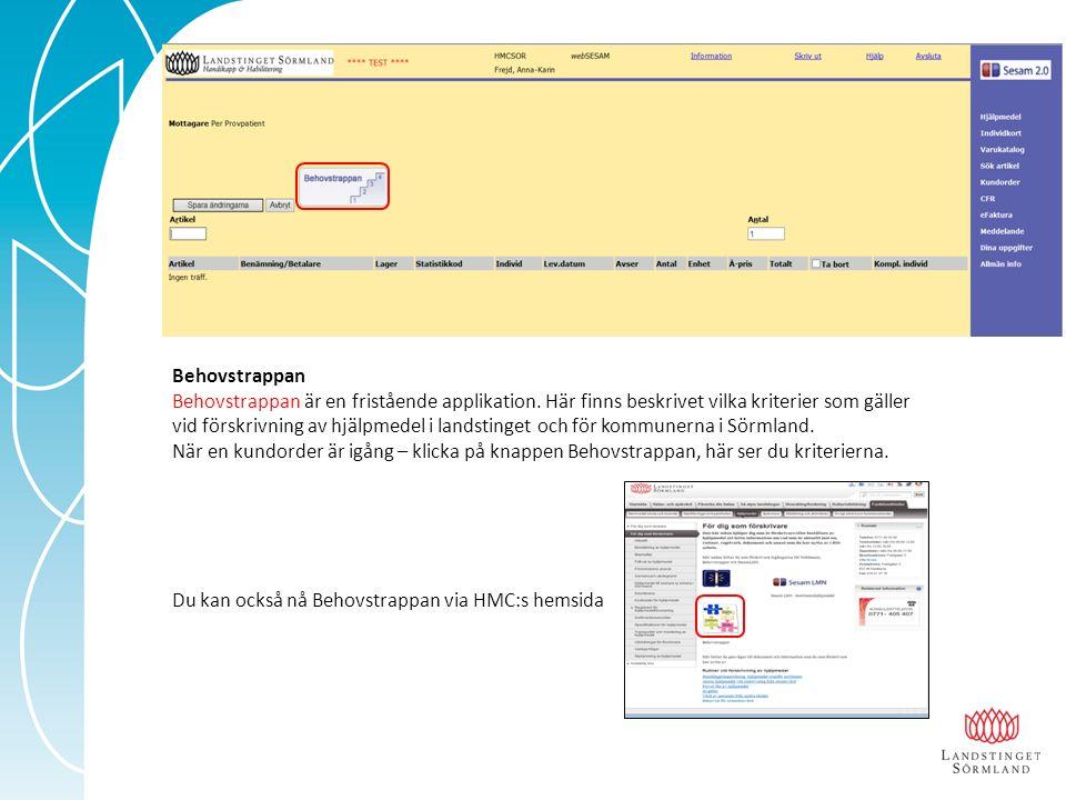 Behovstrappan Behovstrappan är en fristående applikation.