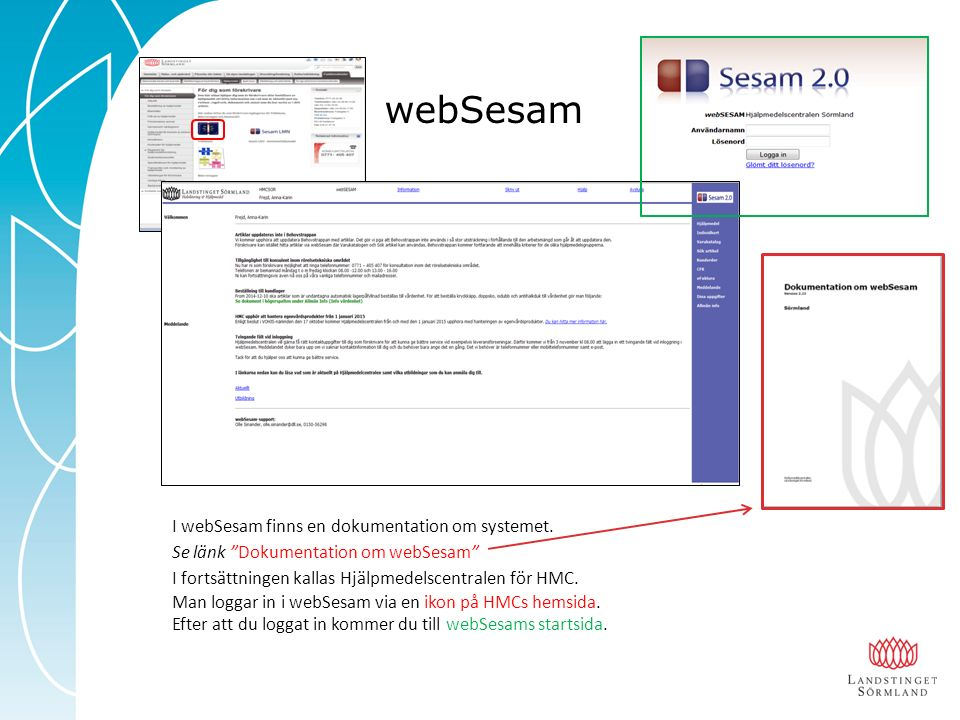 webSesam I webSesam finns en dokumentation om systemet.