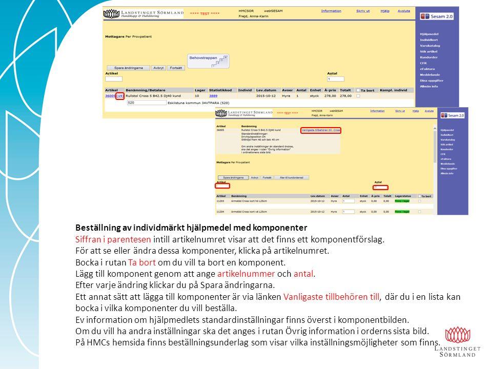 Beställning av individmärkt hjälpmedel med komponenter Siffran i parentesen intill artikelnumret visar att det finns ett komponentförslag.