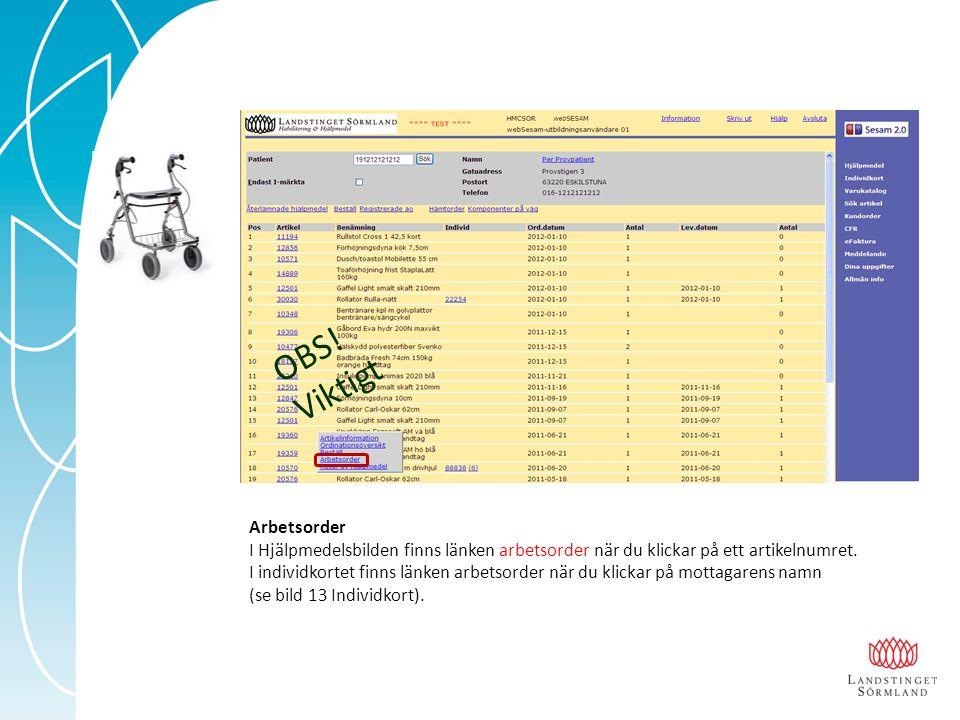 OBS! Viktigt Arbetsorder I Hjälpmedelsbilden finns länken arbetsorder när du klickar på ett artikelnumret. I individkortet finns länken arbetsorder nä