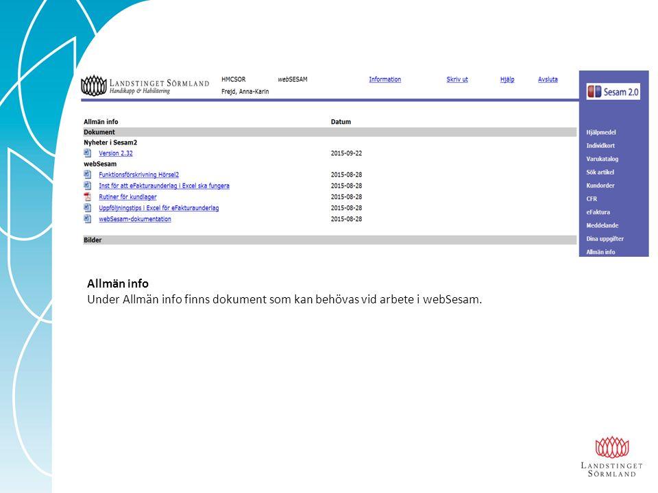 Allmän info Under Allmän info finns dokument som kan behövas vid arbete i webSesam.