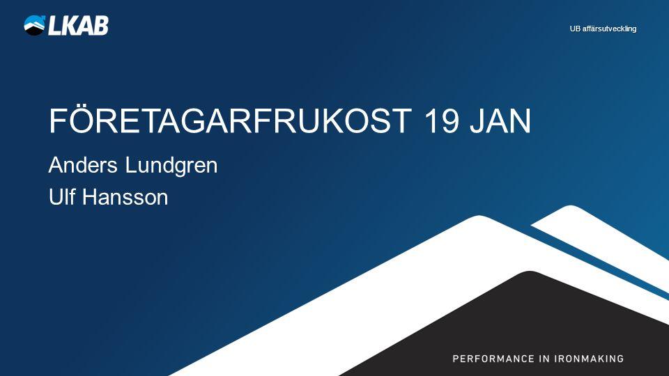 FÖRETAGARFRUKOST 19 JAN Anders Lundgren Ulf Hansson UB affärsutveckling