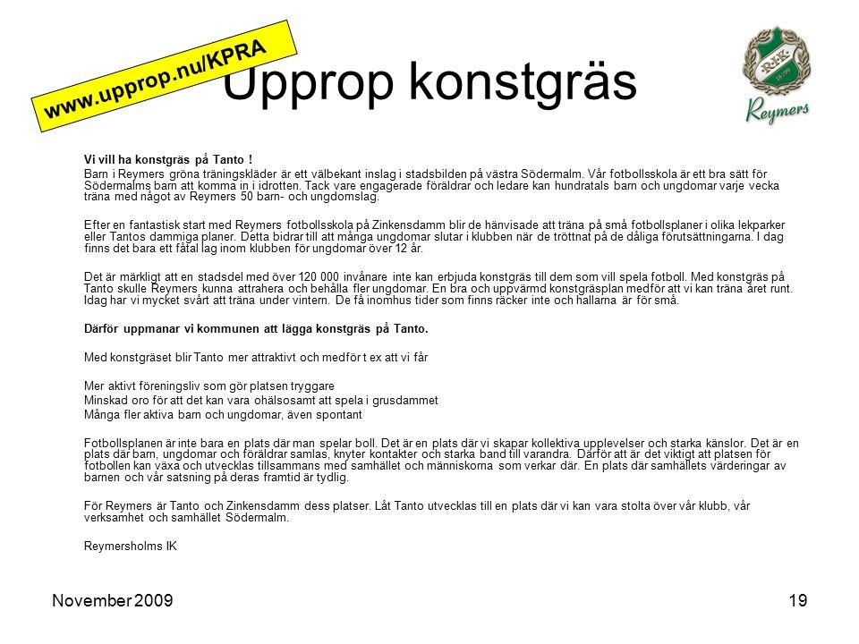 November 200919 Upprop konstgräs Vi vill ha konstgräs på Tanto .