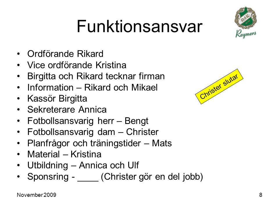 November 200929 A-laget 2010 Tränarstab Spelare Målsättning