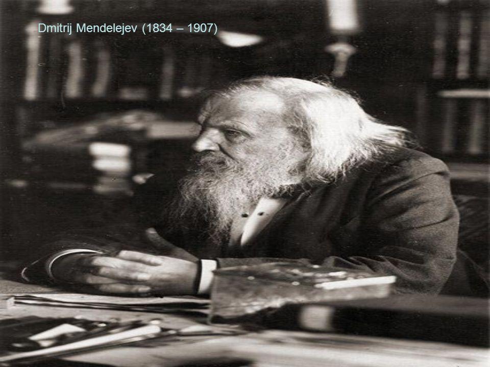 Dmitrij Mendelejev (1834 – 1907)