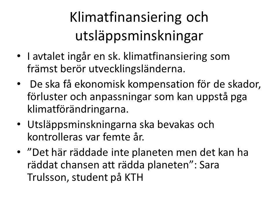 Klimatfinansiering och utsläppsminskningar I avtalet ingår en sk.