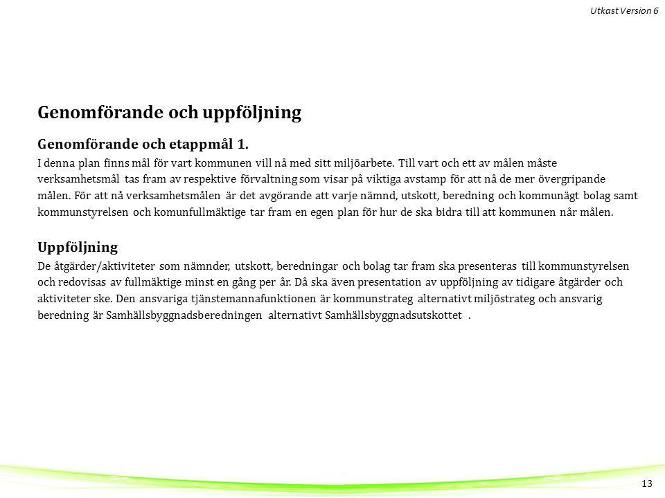 Genomförande och uppföljning Genomförande och etappmål 1.