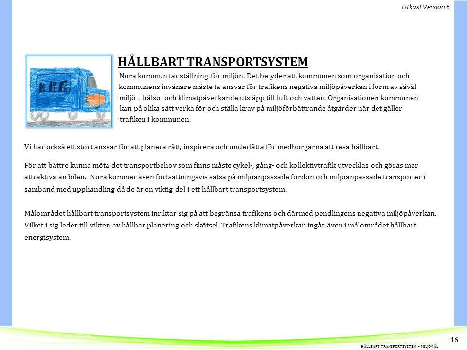 HÅLLBART TRANSPORTSYSTEM Nora kommun tar ställning för miljön.