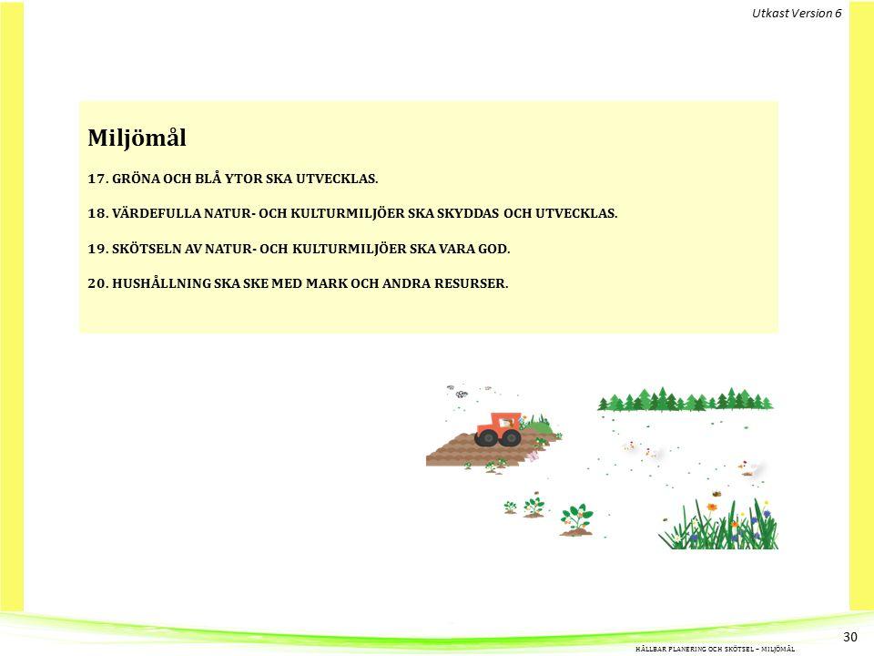 Miljömål 17.GRÖNA OCH BLÅ YTOR SKA UTVECKLAS. 18.