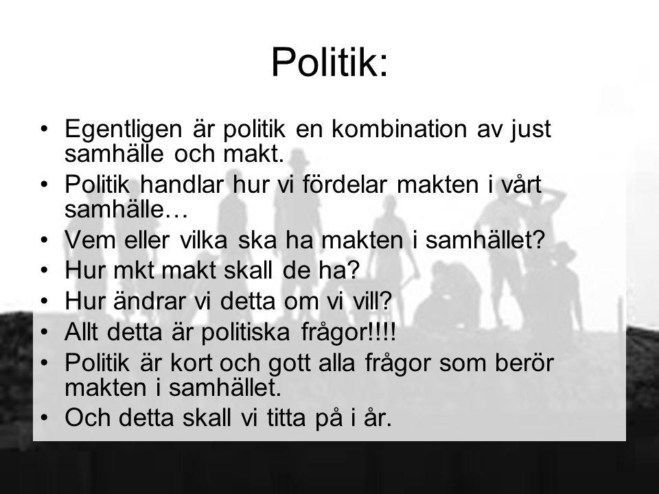 Politik: Egentligen är politik en kombination av just samhälle och makt.