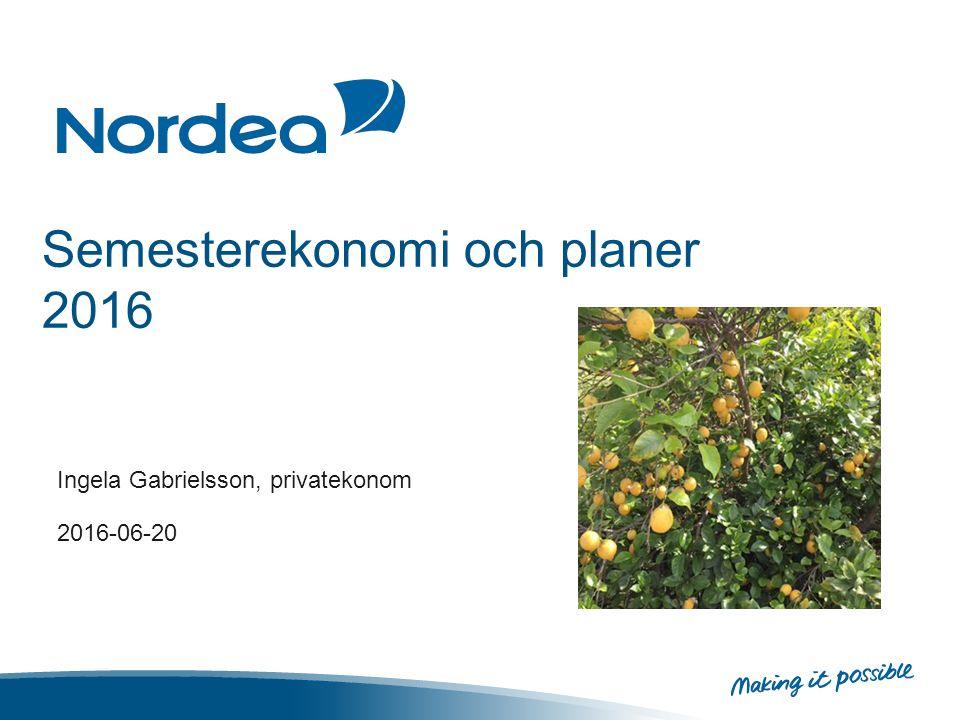 Semesterekonomi och planer 2016 Ingela Gabrielsson, privatekonom 2016-06-20
