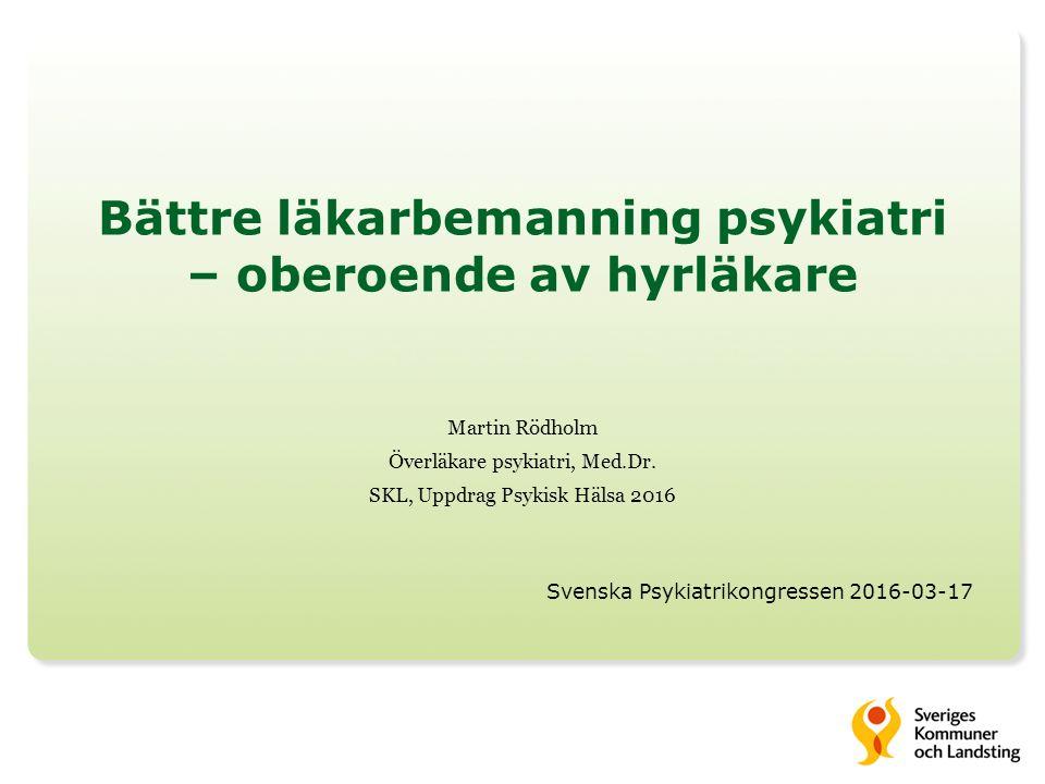 Exemplet Västra Götaland  Beslut om hyrläkarstopp inom vuxenpsykiatri tas 2010, sjukhusdirektörerna  Utfasning av hyrläkare fram till 2013-01-01  Samarbete alla VC och HR-chefer i VGR  Åtgärder på regional nivå, sjukhusledningsnivå, kliniknivå