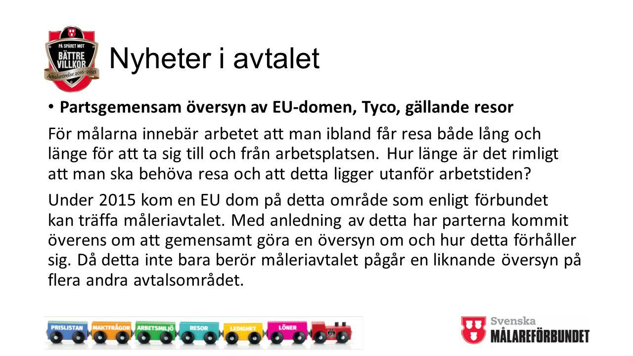 Nyheter i avtalet Partsgemensam översyn av EU-domen, Tyco, gällande resor För målarna innebär arbetet att man ibland får resa både lång och länge för att ta sig till och från arbetsplatsen.