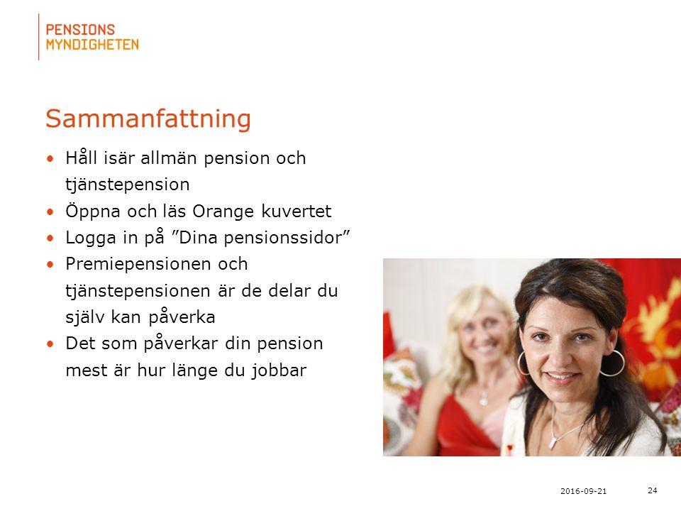 För att uppdatera sidfotstexten, gå till menyn: Visa/Sidhuvud och sidfot... 24 2016-09-21 Sammanfattning Håll isär allmän pension och tjänstepension Ö