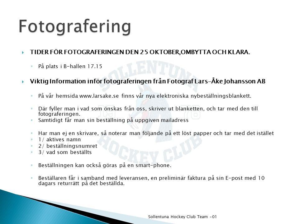 TIDER FÖR FOTOGRAFERINGEN DEN 25 OKTOBER,OMBYTTA OCH KLARA.