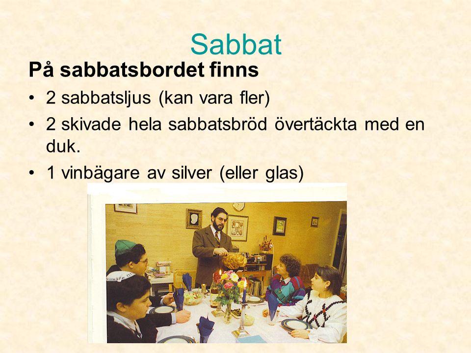 Sabbat Sabbaten inleds på fredagens kväll vid solnedgången.
