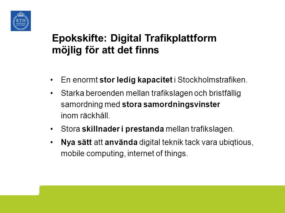 Epokskifte: Digital Trafikplattform möjlig för att det finns En enormt stor ledig kapacitet i Stockholmstrafiken.