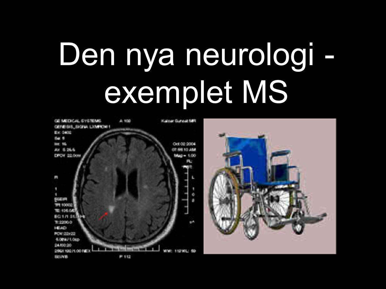 Den nya neurologi - exemplet MS