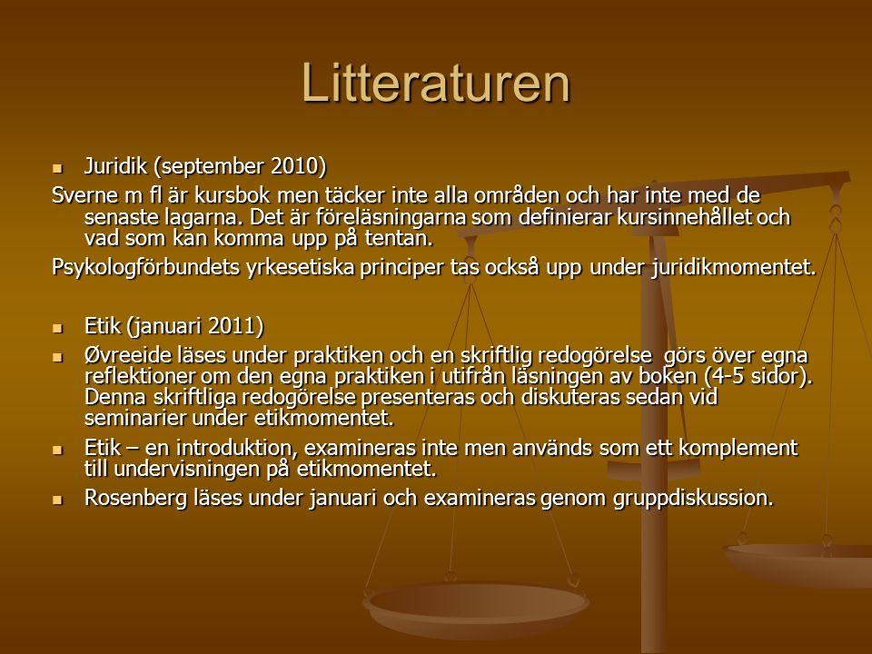 Litteraturen Juridik (september 2010) Juridik (september 2010) Sverne m fl är kursbok men täcker inte alla områden och har inte med de senaste lagarna.