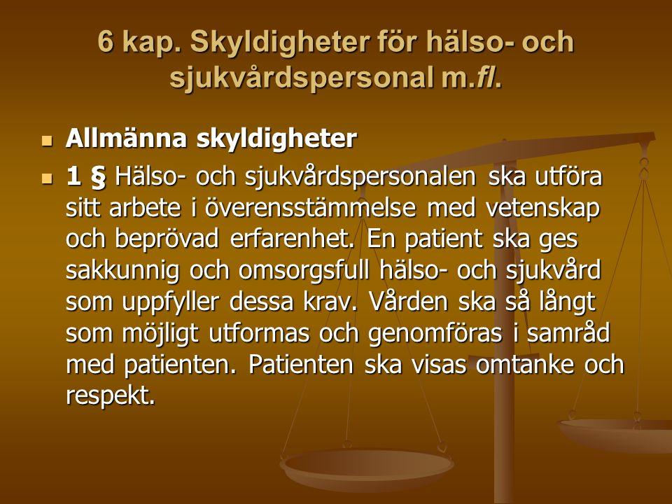 6 kap. Skyldigheter för hälso- och sjukvårdspersonal m.fl.