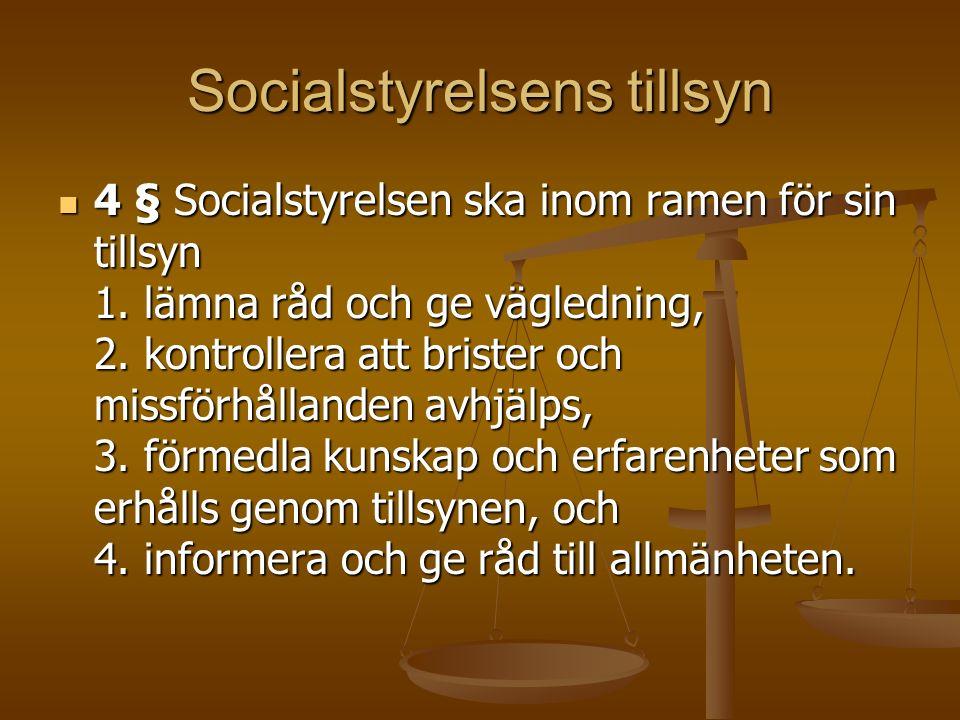 Socialstyrelsens tillsyn 4 § Socialstyrelsen ska inom ramen för sin tillsyn 1.