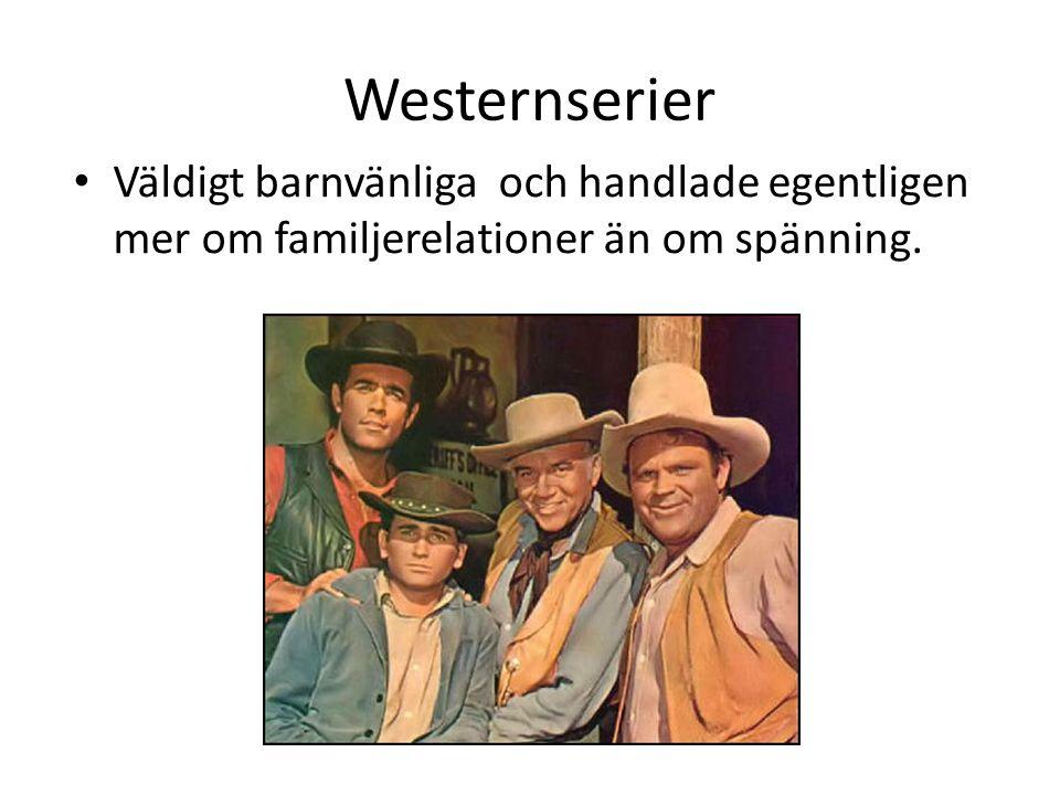 Westernserier Väldigt barnvänliga och handlade egentligen mer om familjerelationer än om spänning.