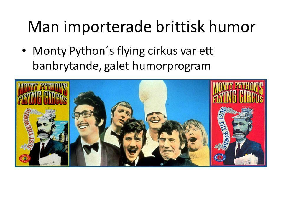 Man importerade brittisk humor Monty Python´s flying cirkus var ett banbrytande, galet humorprogram