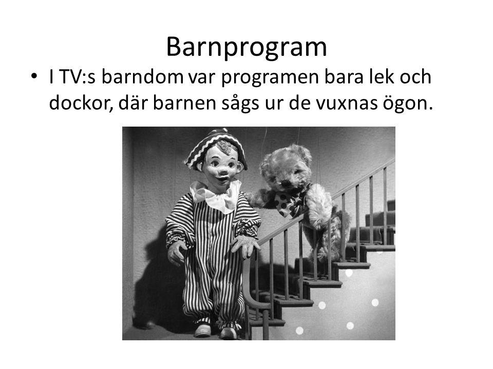 Barnprogram I TV:s barndom var programen bara lek och dockor, där barnen sågs ur de vuxnas ögon.