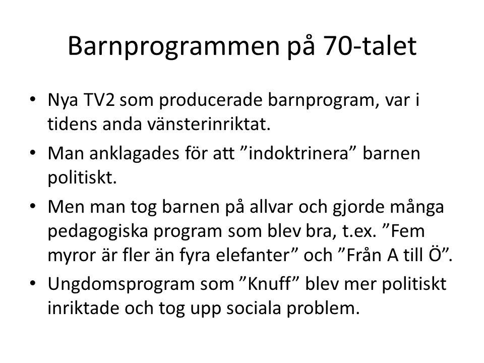 """Barnprogrammen på 70-talet Nya TV2 som producerade barnprogram, var i tidens anda vänsterinriktat. Man anklagades för att """"indoktrinera"""" barnen politi"""