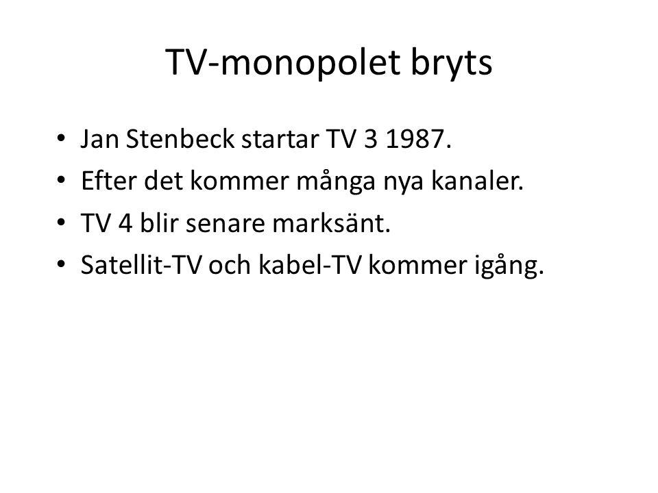 TV-monopolet bryts Jan Stenbeck startar TV 3 1987. Efter det kommer många nya kanaler. TV 4 blir senare marksänt. Satellit-TV och kabel-TV kommer igån