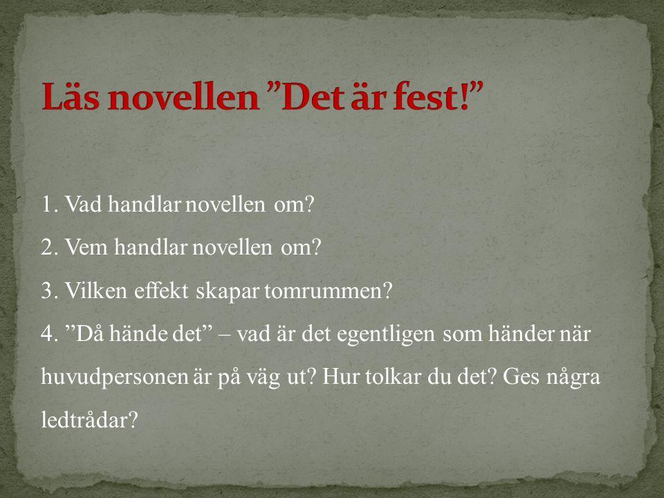 1. Vad handlar novellen om. 2. Vem handlar novellen om.