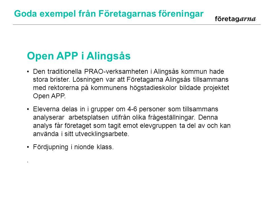 Goda exempel från Företagarnas föreningar Open APP i Alingsås Den traditionella PRAO-verksamheten i Alingsås kommun hade stora brister.