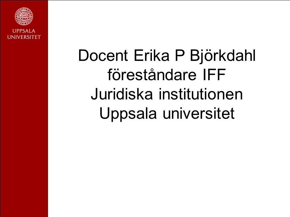 Docent Erika P Björkdahl föreståndare IFF Juridiska institutionen Uppsala universitet