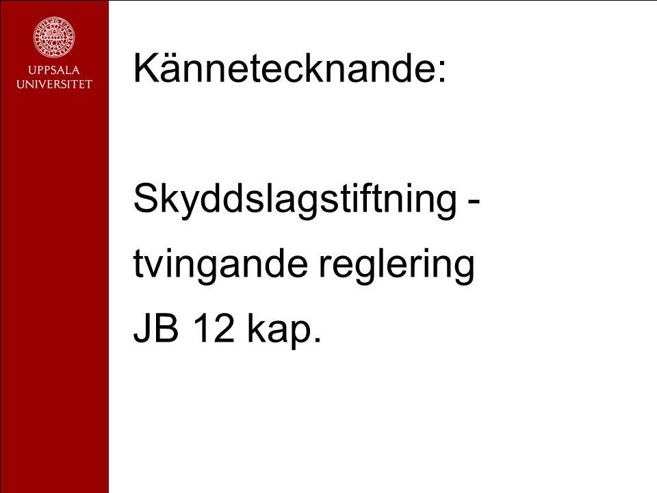 Kännetecknande: Skyddslagstiftning - tvingande reglering JB 12 kap.