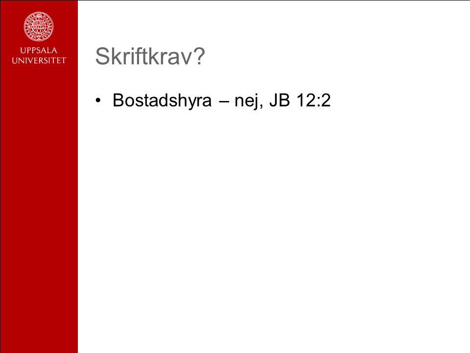 Skriftkrav? Bostadshyra – nej, JB 12:2
