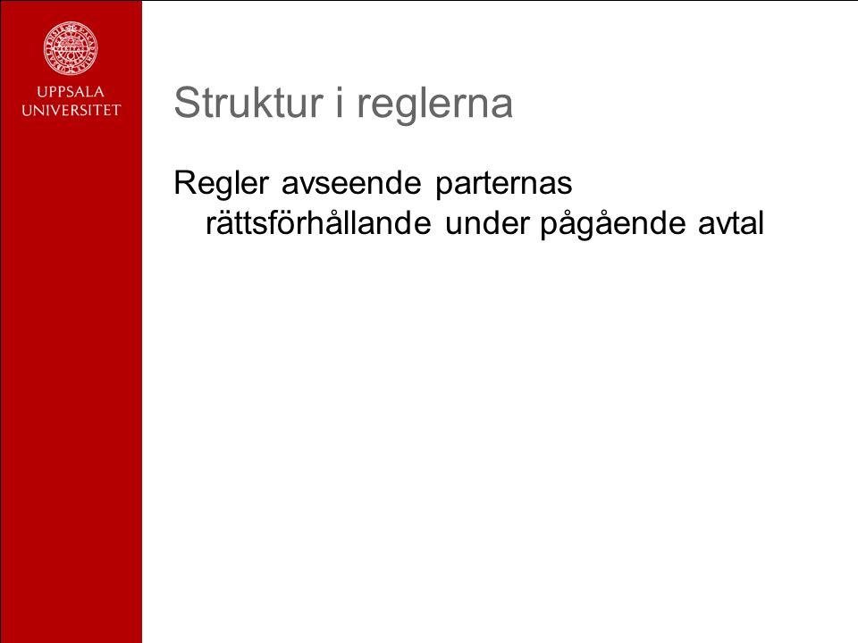 Struktur i reglerna Regler avseende parternas rättsförhållande under pågående avtal