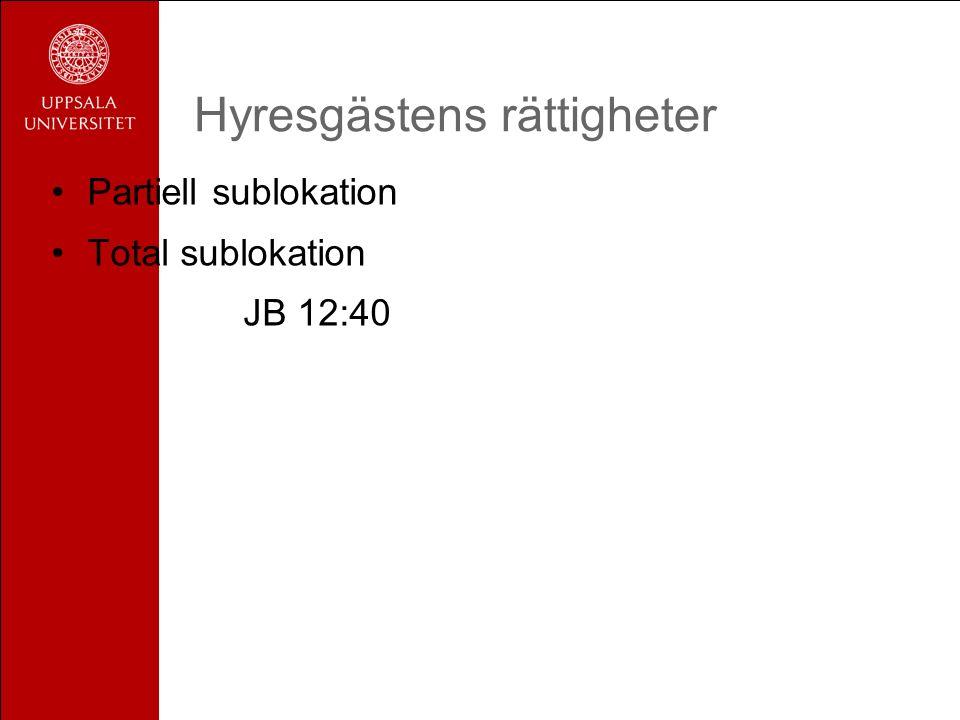 Hyresgästens rättigheter Partiell sublokation Total sublokation JB 12:40