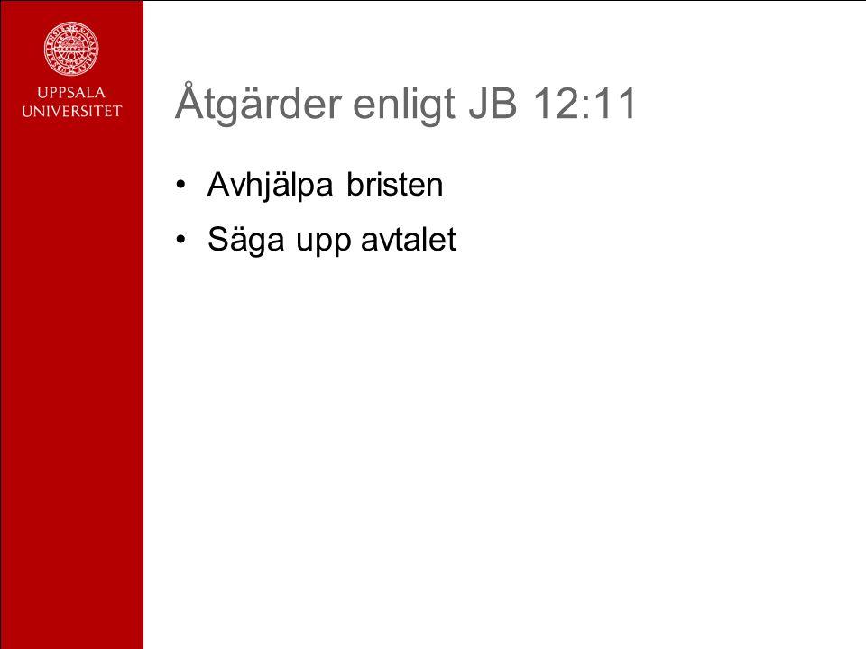 Åtgärder enligt JB 12:11 Avhjälpa bristen Säga upp avtalet