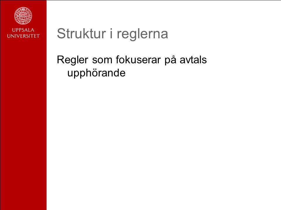 Struktur i reglerna Regler som fokuserar på avtals upphörande